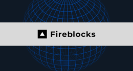 Fireblocks Cumulative Fundraising Hits $46 Million Following New Series B